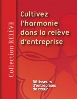 Cultivez l'harmonie dans la relève d'entreprise